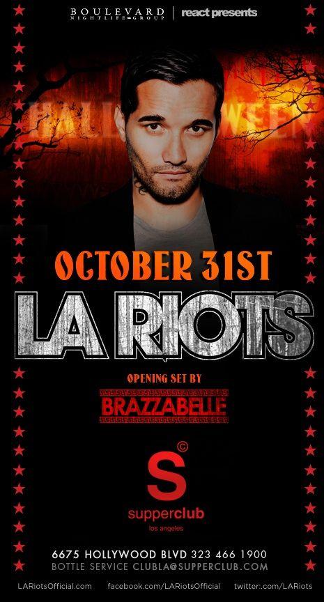 LA Riots at Supperclub 10-31