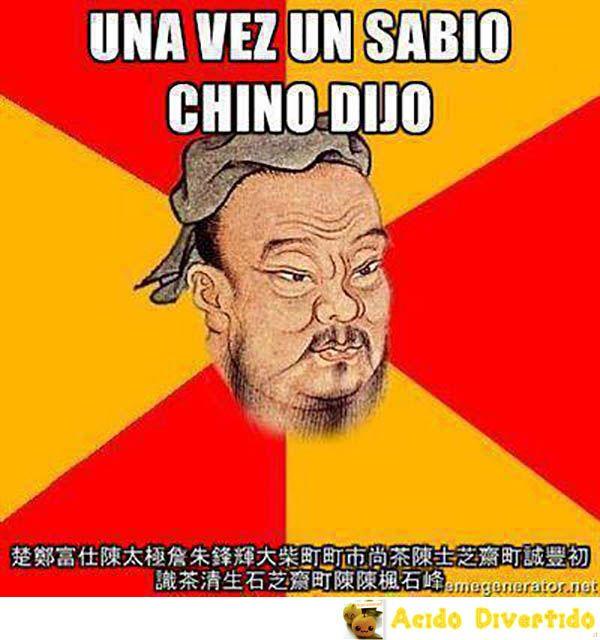 Una vez un sabio chino dijo...Una vez un sabio chino dijo...