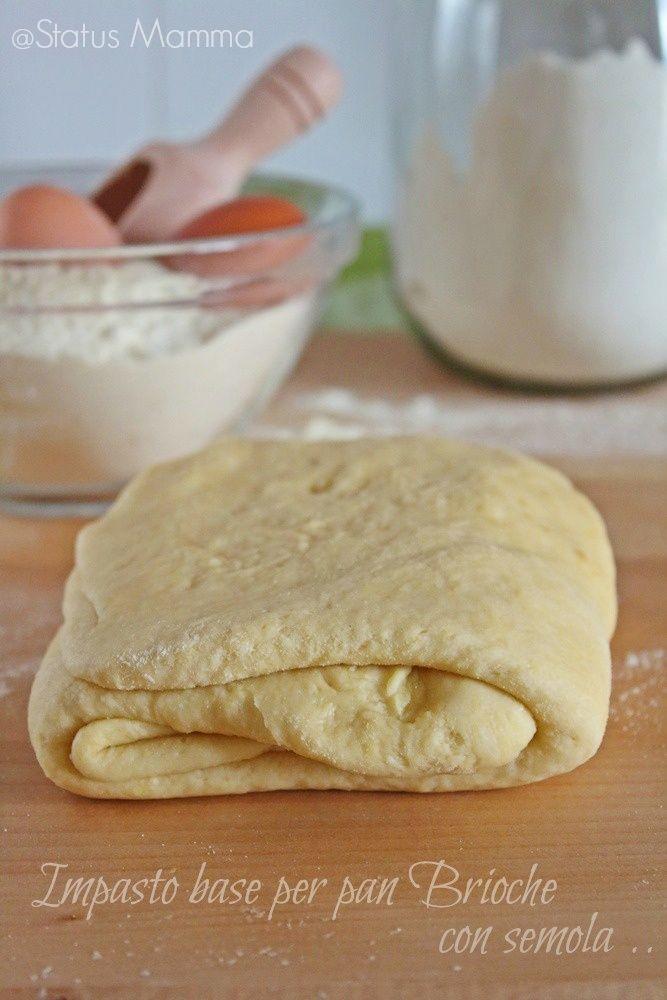 Impasto base pan brioche con semola soffice | Status mamma