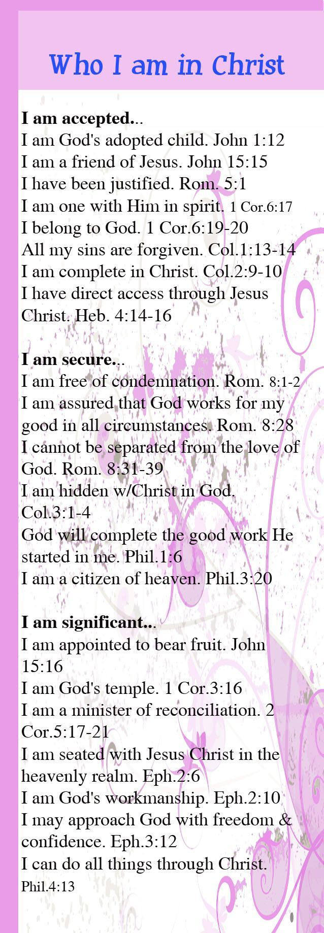 Who I am in Christ .Here is another great website about Our Identity In Christ --- > http://www.sw-mins.org/identity.html