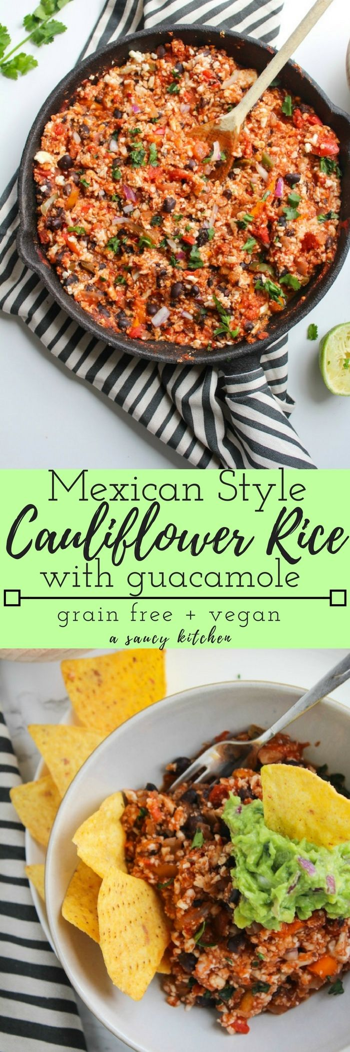 Mexican Style Cauliflower Rice with guacamole - an easy & healthy, one skillet plant based dinner | Grain Free, Vegan, Gluten Free
