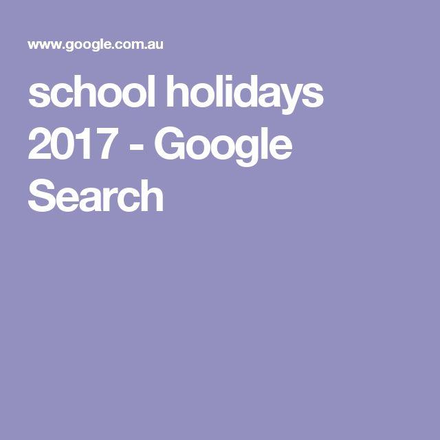 school holidays 2017 - Google Search