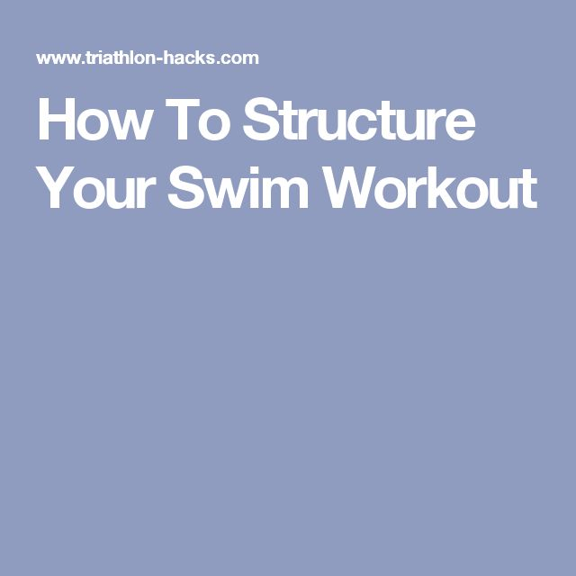 How To Structure Your Swim Workout