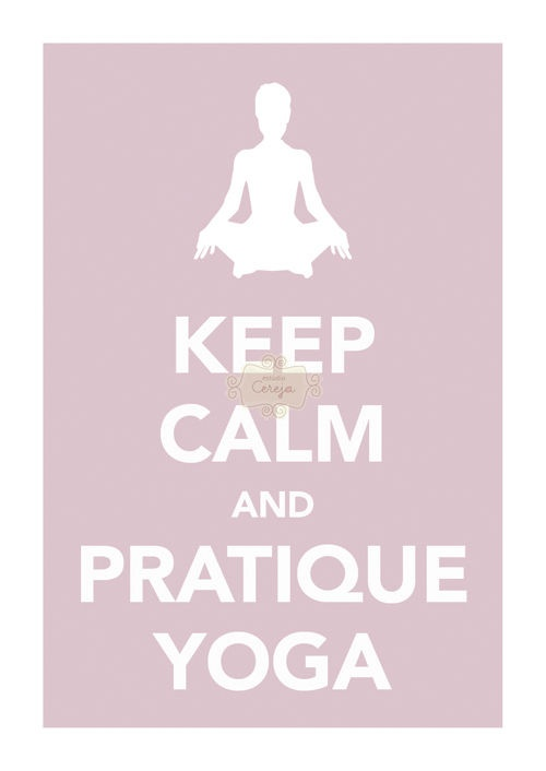 Keep Calm and Pratique Ioga