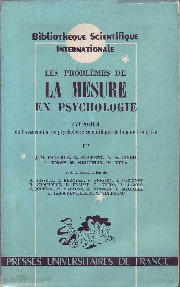 #psychologie : Les Problèmes de la mesure en psychologie - Collectif : Faverge, J-M ; Flament, C ; Groot, A ; De Knops, L ; Reuchlin, M ; Yela, M. ...