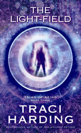 The Light-Field [Triad of Being book 3] by Traci Harding - The final book in the fantastic Triad of Being trilogy, from one of Australia's most popular and bestselling Voyager authors. In the battle to get the Being of the Field back to the Universe Parallel, the greatest weapon and risk lay in its own light-field. Ten years in Maladaan's past, Taren Lennox seizes the opportunity to secure personal financing for the AMIE Project and base the building on Frujia - away from Maladaan and its...