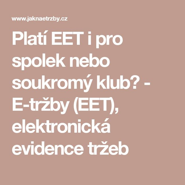 Platí EET i pro spolek nebo soukromý klub? - E-tržby (EET), elektronická evidence tržeb