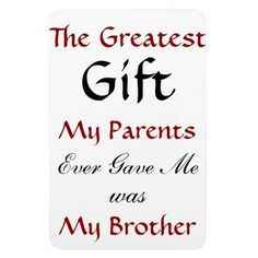 Greatest Gift Brother Quotes