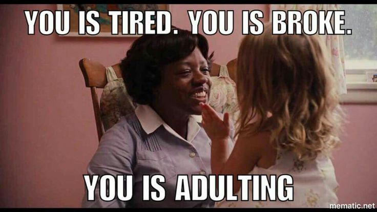 You is adulting.                                                                                                                                                     More