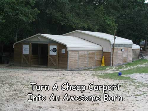 Turn A Cheap Carport Into An Awesome Barn