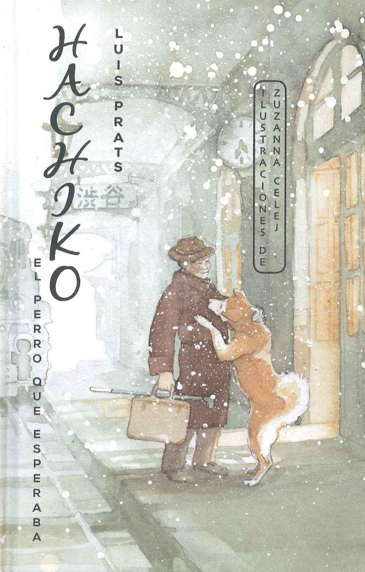 """""""Hachiko: el perro que esperaba"""" Luis Prats"""