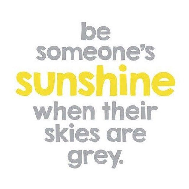 I've had so many people be my sunshine over the last 8 months....I cant wait to do the same for others. PAY IT FORWARD!!