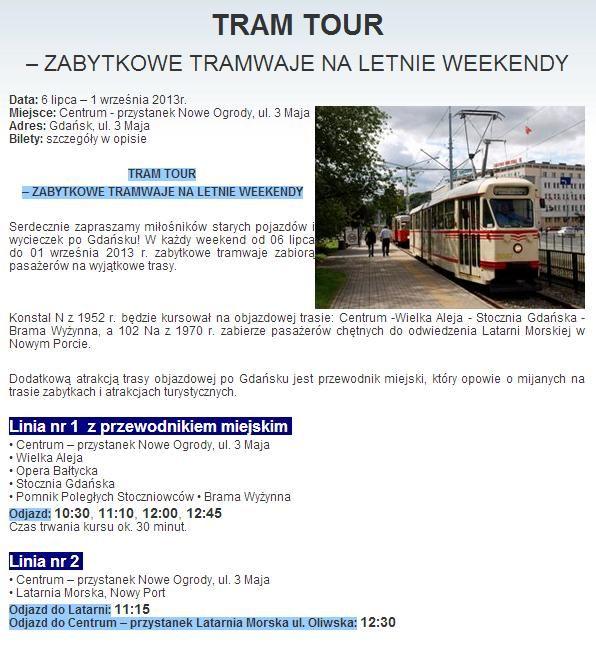 TRAM TOUR – ZABYTKOWE TRAMWAJE NA LETNIE WEEKENDY. Szczegóły imprezy znajdziesz na stronie:  http://www.gdansk4u.pl/core/generic.php?_PageID=18475