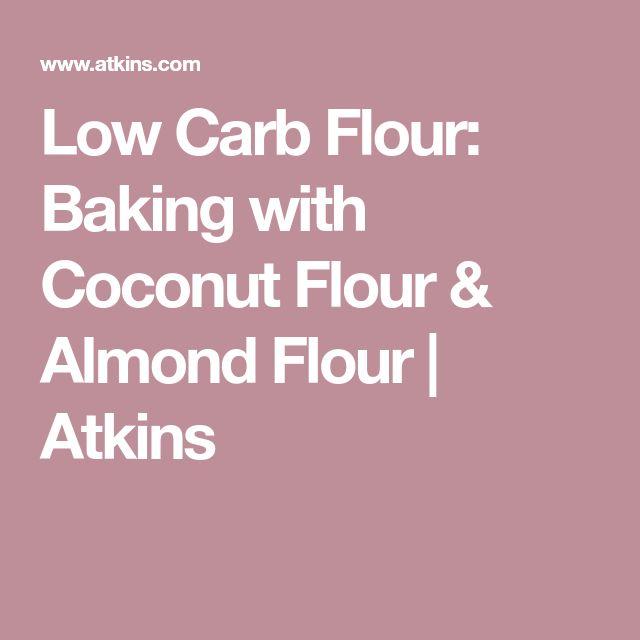 Low Carb Flour: Baking with Coconut Flour & Almond Flour | Atkins