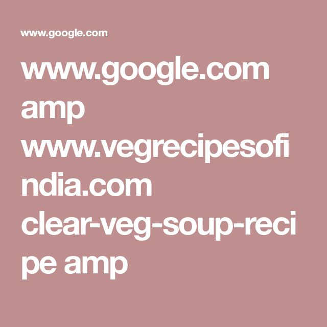 www.google.com amp www.vegrecipesofindia.com clear-veg-soup-recipe amp
