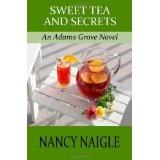 Sweet Tea and Secrets: An Adams Grove Novel (Paperback)By Nancy Naigle