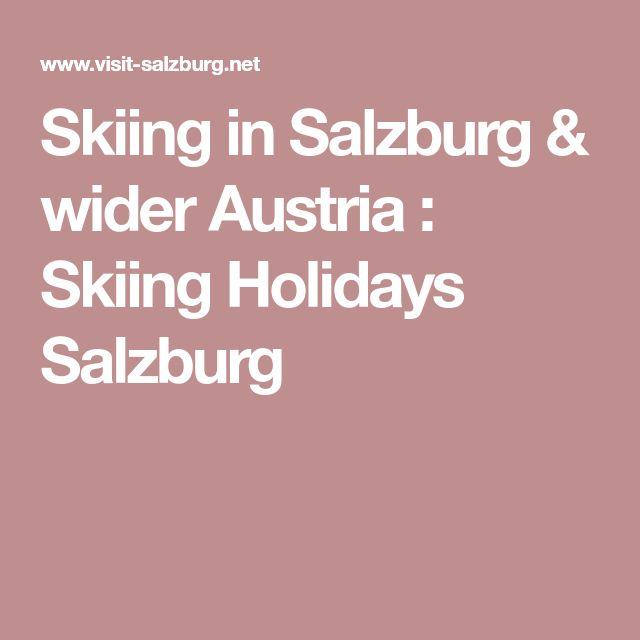 Skiing in Salzburg & wider Austria : Skiing Holidays Salzburg