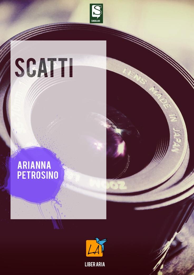 """""""Scatti"""" di Arianna Petrosino"""