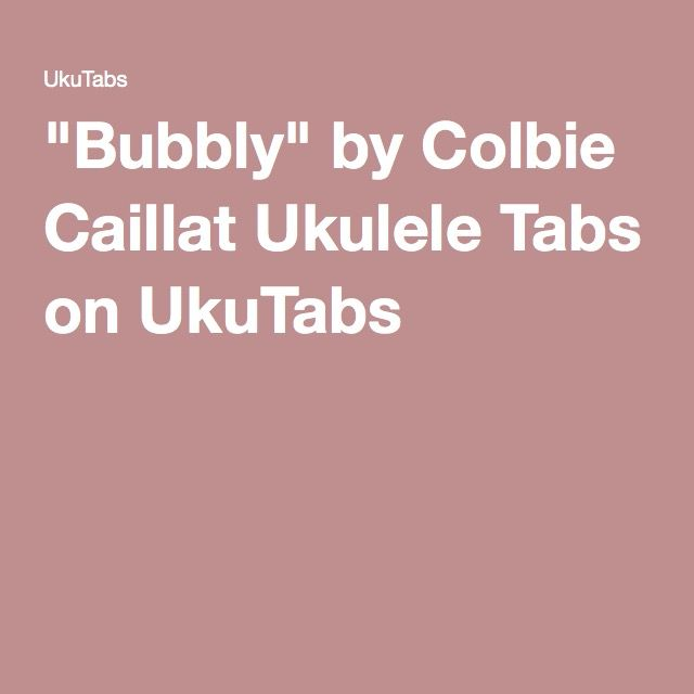 """Bubbly"" by Colbie Caillat Ukulele Tabs on UkuTabs"