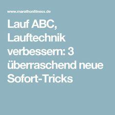 Lauf ABC, Lauftechnik verbessern: 3 überraschend neue Sofort-Tricks