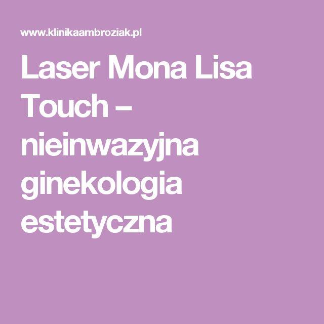 Laser Mona Lisa Touch – nieinwazyjna ginekologia estetyczna