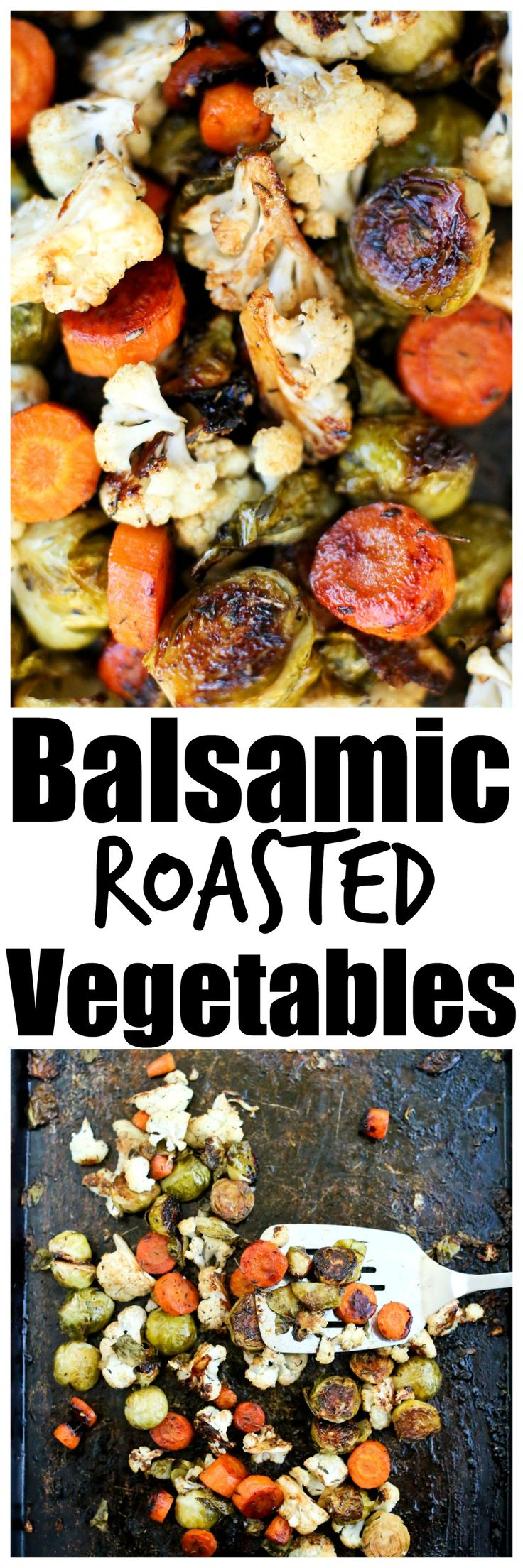 AMAZING flavor in these Balsamic Roasted Vegetables. Great healthy recipe for roasted brussels sprouts, carrots, and cauliflower. Vegetables never tasted so good as this side dish.