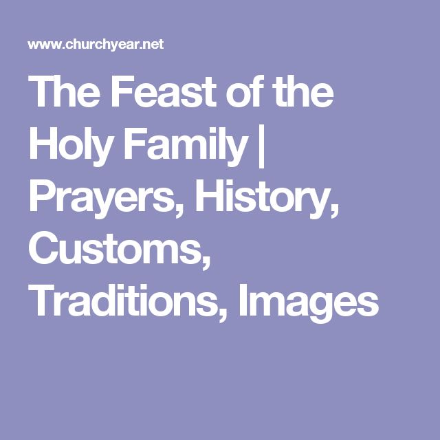The Feast of the Holy Family | Prayers, History, Customs, Traditions, Images