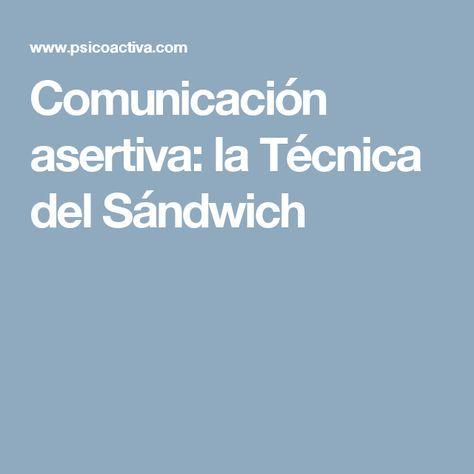 Comunicación asertiva: la Técnica del Sándwich