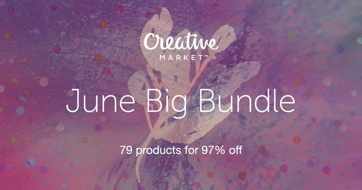 Check out June Big Bundle on Creative Market