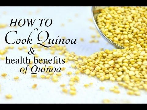 How to Cook Quinoa & Health Benefits of Quinoa