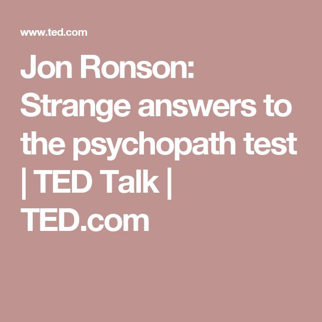 Jon Ronson: Strange answers to the psychopath test | TED Talk | TED.com