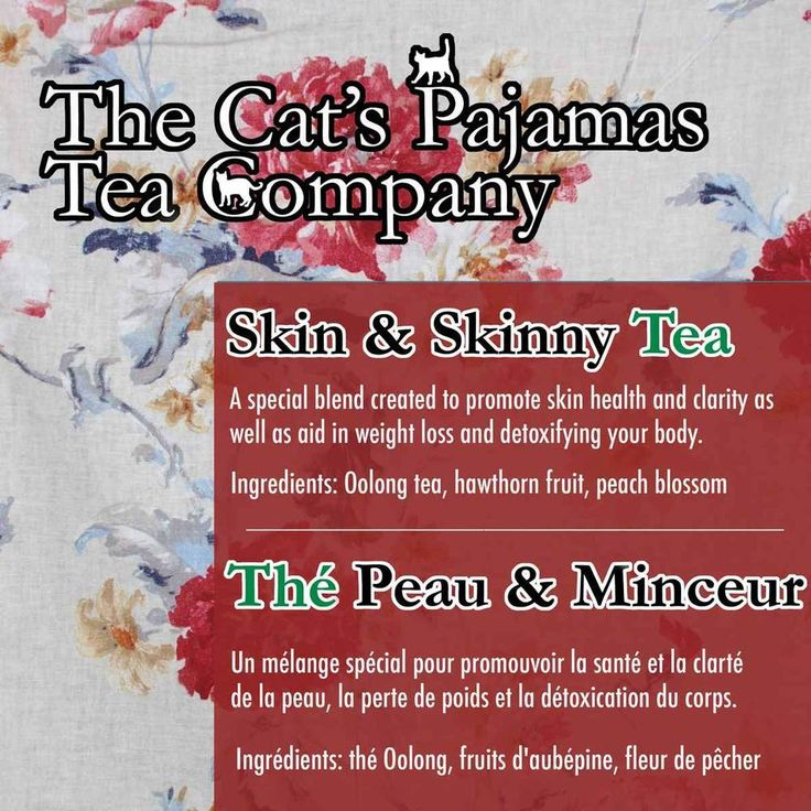 Skin & Skinny Tea  A special blend created to promote skin health and clarity as  well as aid in weight loss and detoxifying your body.  Ingredients: Oolong tea, hawthorn fruit, peach blossom