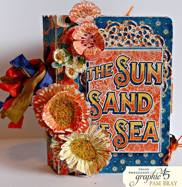 Scrapbook Flair: Pam Bray Designs: The Sun, Sand and Sea Passport Album with Graphic 45