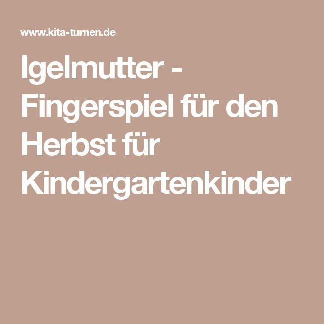 Igelmutter - Fingerspiel für den Herbstfür Kindergartenkinder