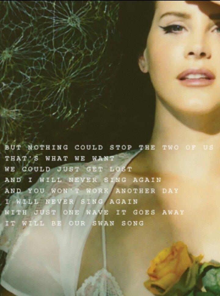 Lana Del Rey #LDR #Swan_Song | Lana Del Rey ~ LYRICS ...
