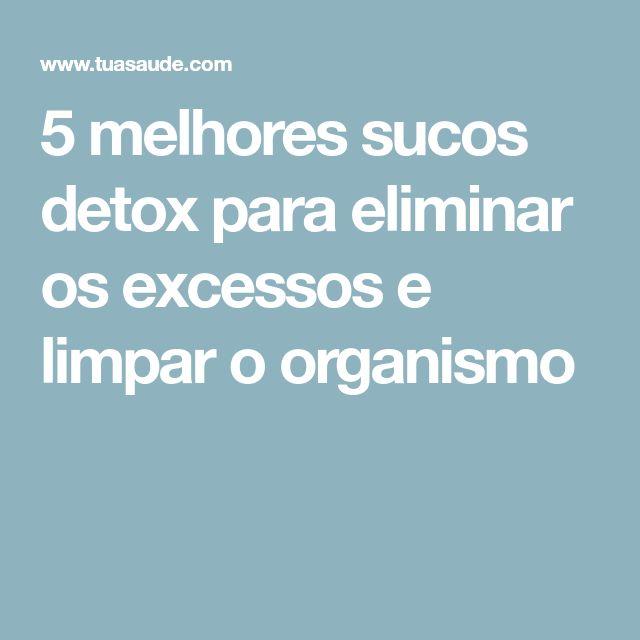 5 melhores sucos detox para eliminar os excessos e limpar o organismo