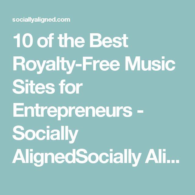 10 of the Best Royalty-Free Music Sites for Entrepreneurs - Socially AlignedSocially Aligned