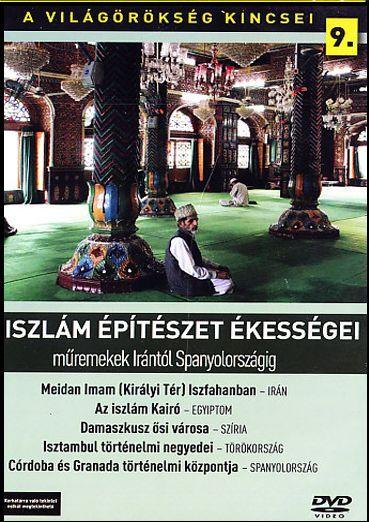 A világörökség kincsei (9.) Az iszlám építészet ékességei (DVD)