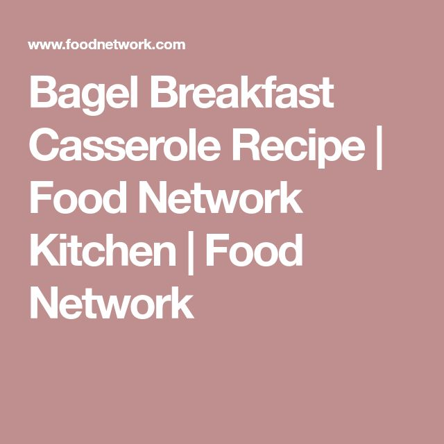 Bagel Breakfast Casserole Recipe | Food Network Kitchen | Food Network