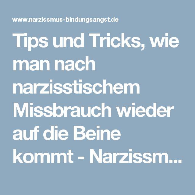 Tips und Tricks, wie man nach narzisstischem Missbrauch wieder auf die Beine kommt - Narzissmus & Bindungsangst