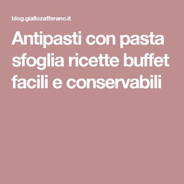 Antipasti con pasta sfoglia ricette buffet facili e conservabili