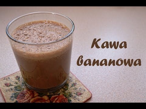 Kawa bananowa   przepis na, jak zrobić, jak ugotować