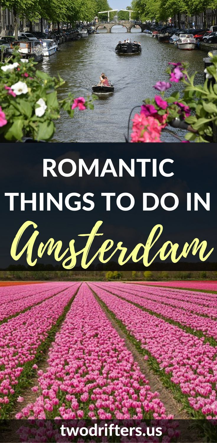 Amsterdam is not just for backpackers, but for couples, too. From museums to coffee to fine cuisine, there are plenty of romantic things to do in Amsterdam.  *********************************** Things to do in Amsterdam | Amsterdam for couples | Romantic