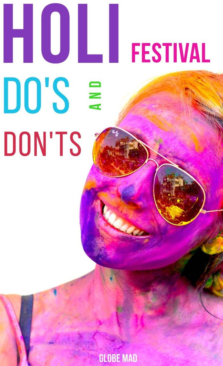 The Do's and Don'ts of celebrating Holi festival in India | Inspiration and dangerous, where are the best places to celebrate?Globemad Blog 2017
