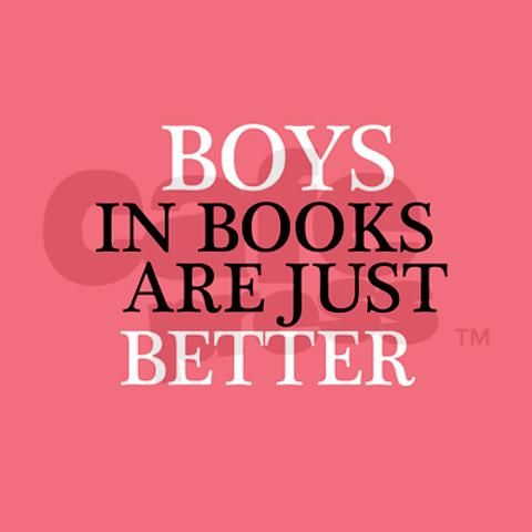 Boys In Books are Better Of corse, unless you're Tom Hiddleston.