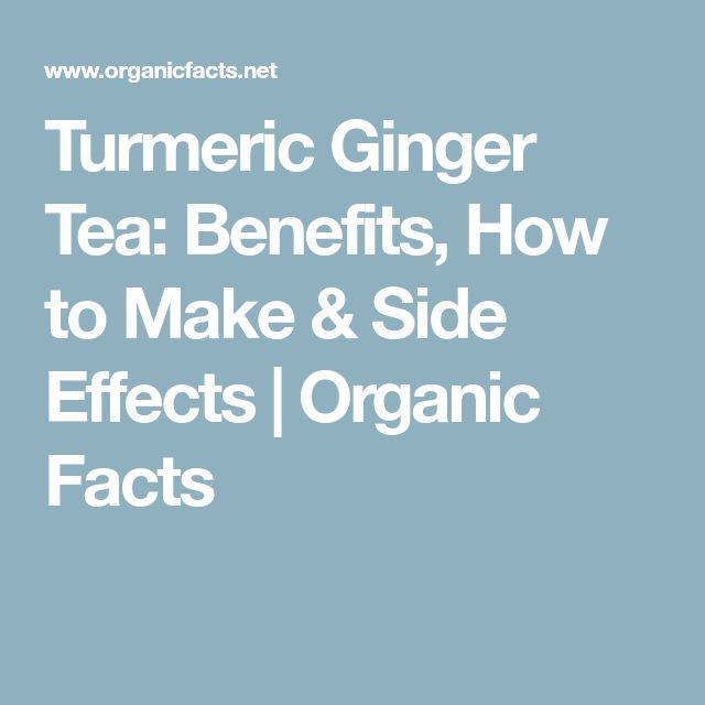 Turmeric Ginger Tea: Benefits, How to Make & Side Effects | Organic Facts