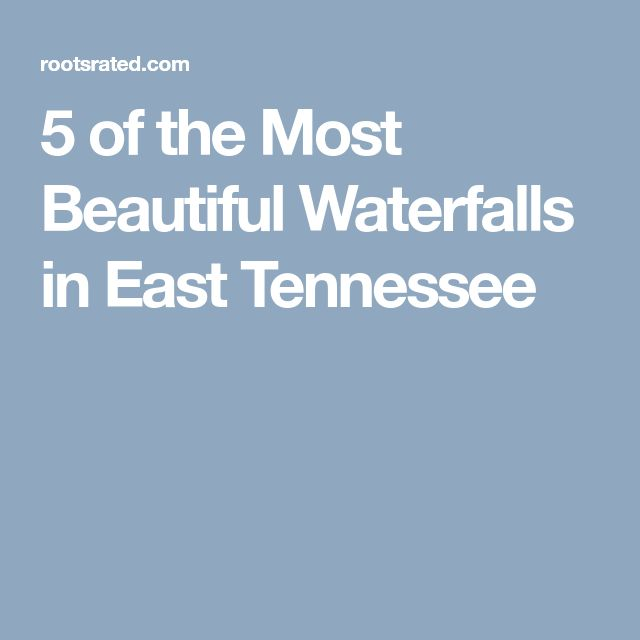 5 of the Most Beautiful Waterfalls in East Tennessee