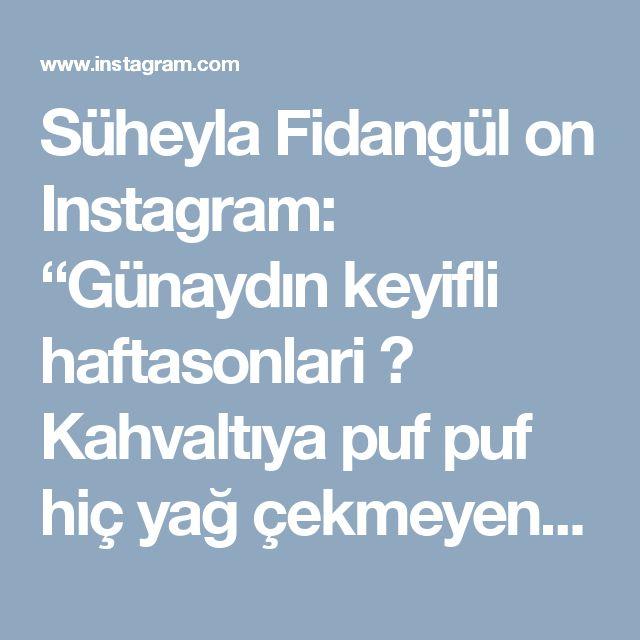"""Süheyla Fidangül on Instagram: """"Günaydın keyifli haftasonlari 🌹 Kahvaltıya puf puf hiç yağ çekmeyen pişi yaptım. Mutlaka deneyin tavsiyemdir.👌Biz yollardayiz  Yağ çekmeyen…"""""""