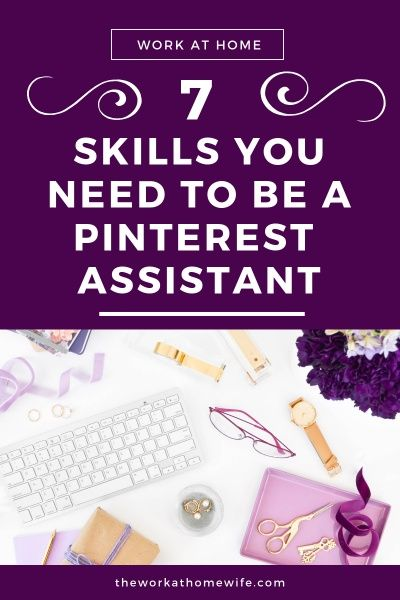 7 Skills You Need To Become A Pinterest Assistant Work At Home
