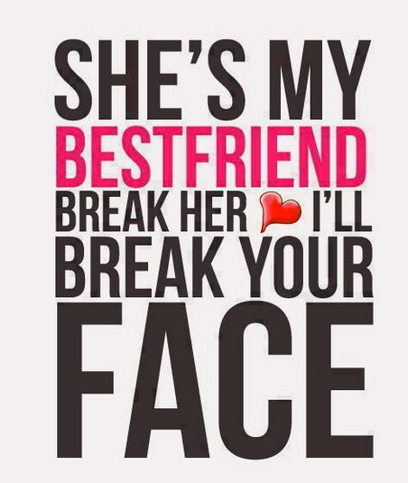 if anyone hurts my best friends i will seriously hurt quotes at